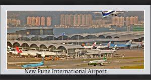 New international airport at Purandar in Pune.