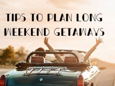Tips to plan long weekend getaways